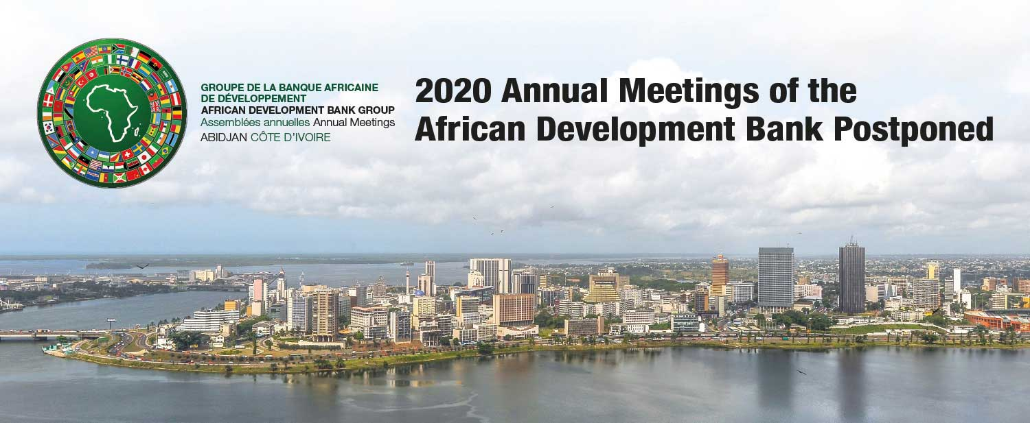 2020 Annual Meetings of the African Development Bank Postponed