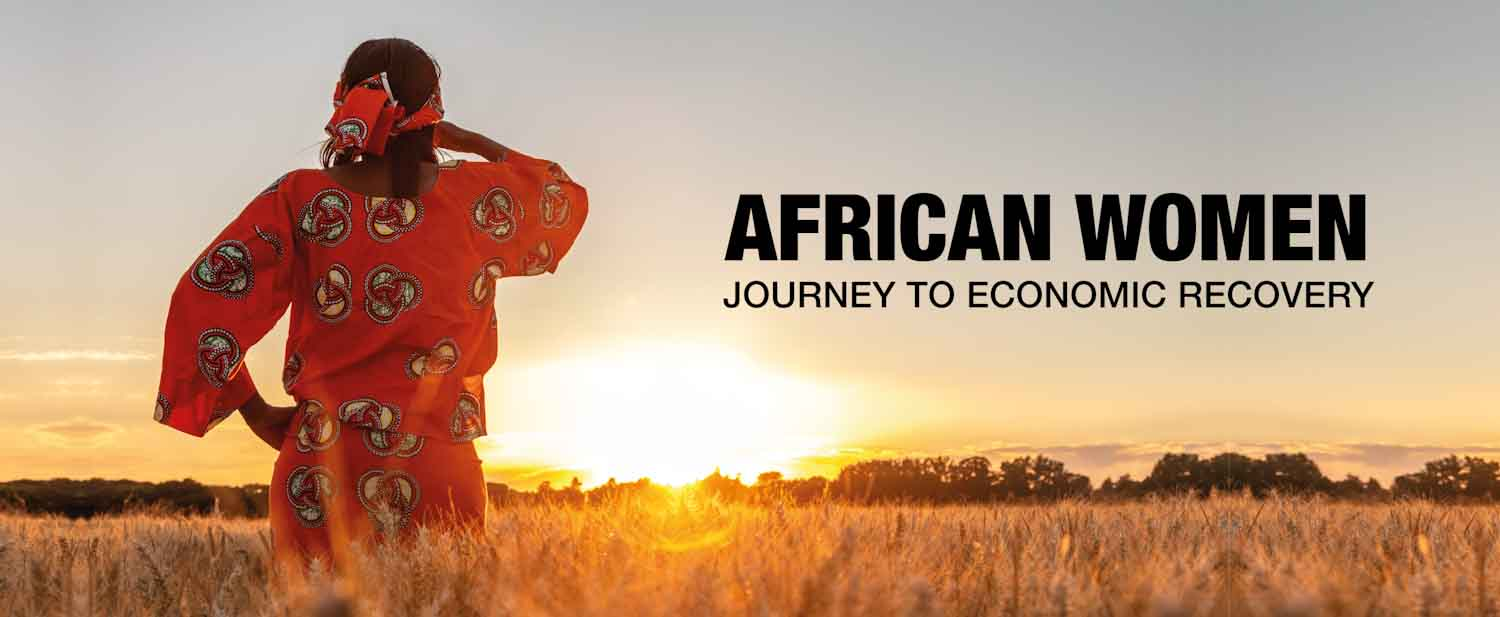 Building resilient economies in post-Covid-19 Africa: African women crucial to the journey to recovery